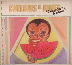 Chelonis R. Jones - Dislocated Genius