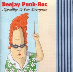Deejay Punk-Roc - Spoiling It For Everyone