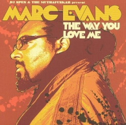 marc evans - The Way You Love Me
