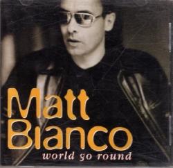 Matt Bianco - World Go Round