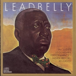 Leadbelly - Includes Legendary Performances Never Before Released