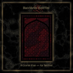 Al Gromer Khan - Black Marble & Sweet Fire