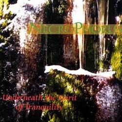 Necrophorus - Underneath The Spirit Of Tranquility