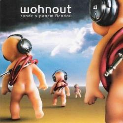 Wohnout - Rande S Panem Bendou