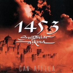 Can Atilla - 1453 Sultanlar Askina