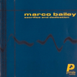 Marco Bailey - Sacrifice And Dedication