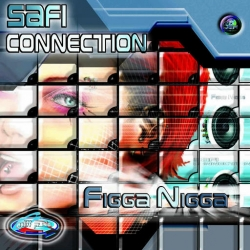 Safi Connection - Figga Nigga