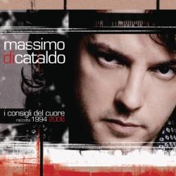 Massimo Di Cataldo - I Consigli Del Cuore-Raccolta 1994-2006