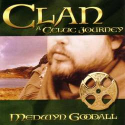 Medwyn Goodall - Clan: A Celtic Journey
