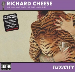 Richard Cheese - Tuxicity