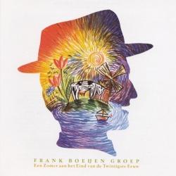 Frank Boeijen Groep - Een Zomer Aan Het Eind Van De Twintigste Eeuw