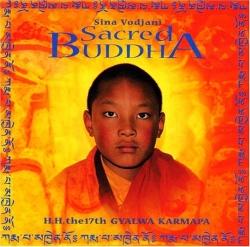 Sina Vodjani - Sacred Buddha - H.H. The 17th Gyalwa Karmapa