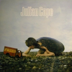 Julian Cope - Fried