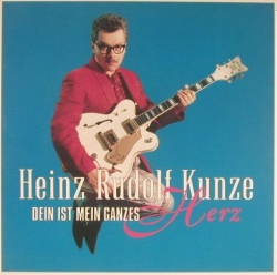 Heinz Rudolf Kunze - Dein Ist Mein Ganzes Herz