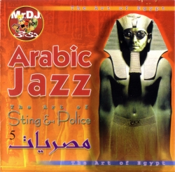 Ahmed Ragab - Arabic Jazz: Misriat 5 - The Art Of Sting & Police