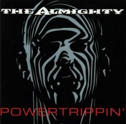 The Almighty - Powertrippin'