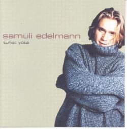 Samuli Edelmann - Tuhat Yötä