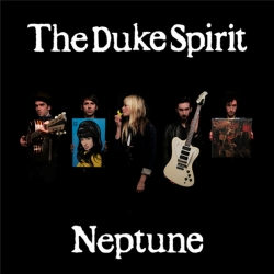 The Duke Spirit - Neptune