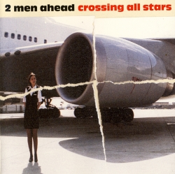 2 Men Ahead - Crossing All Stars