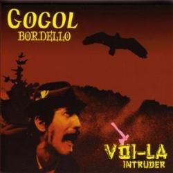 Gogol Bordello - Voi-La Intruder
