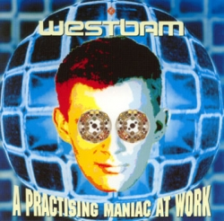 Westbam - A Practising Maniac At Work