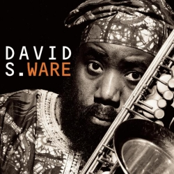 David S. Ware - Go See The World