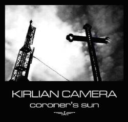 Kirlian Camera - Coroner's Sun