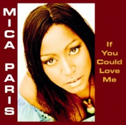 Mica Paris - If You Could Love Me