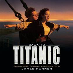James Horner - Back To Titanic (Music From The Motion Picture)