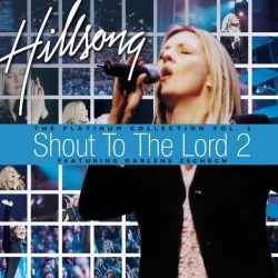 Hillsong - Shout To The Lord 2
