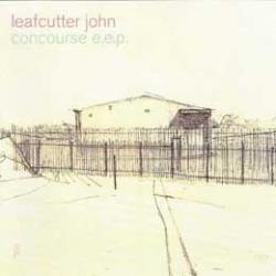 Leafcutter John - Concourse E.E.P.