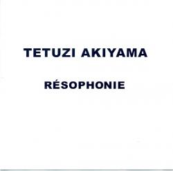 Tetuzi Akiyama - Résophonie