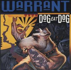 Warrant - Dog Eat Dog