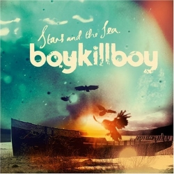 Boy Kill Boy - Stars And The Sea