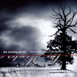 The Echoing Green - The Winter Of Our Discontent (European Edition)