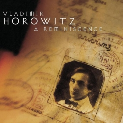 Vladimir Horowitz - Horowitz: A Reminiscence