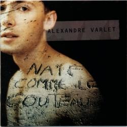 Alexandre Varlet - Naif Comme Le Couteau