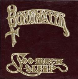 Bongwater - Too Much Sleep