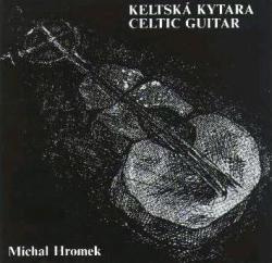 Michal Hromek - Keltská Kytara (Celtic Guitar)