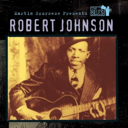 Robert Johnson - Martin Scorsese Presents The Blues: Robert Johnson