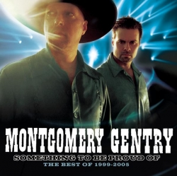Montgomery Gentry - Something To Be Proud Of: Best Of 1999-2005