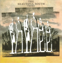The Beautiful South - Choke