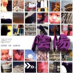 BLT - God Is Love