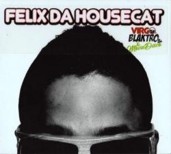Felix Da Housecat - Virgo, Blaktro & The Movie Disco