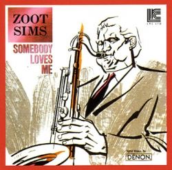 Zoot Sims - Somebody Loves Me