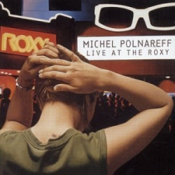 Michel Polnareff - Live At The Roxy