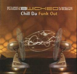 B-Wicked - Chill Da Funk Out