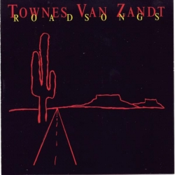 Townes Van Zandt - Road Songs