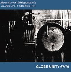 Alexander von Schlippenbach - Globe Unity Orchestra 1967 & 1970