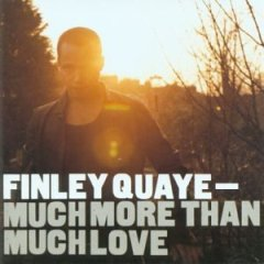 Finley Quaye - Much More Than Much Love